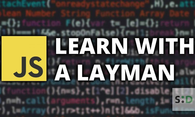 Learn Javascript With a Layman